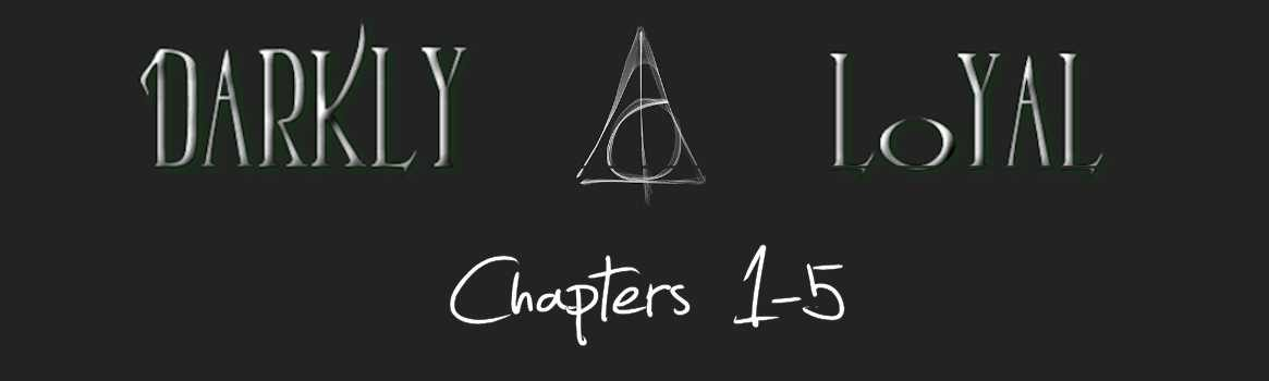 Darkly Loyal – Chapters 1-5