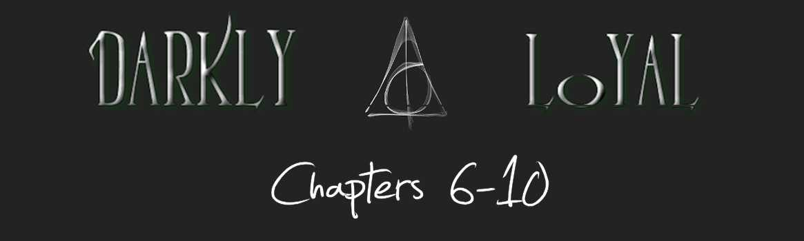 Darkly Loyal – Chapters 6-10