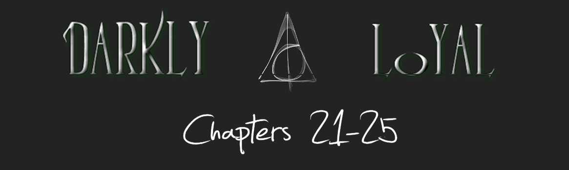 Darkly Loyal – Chapters 21-25