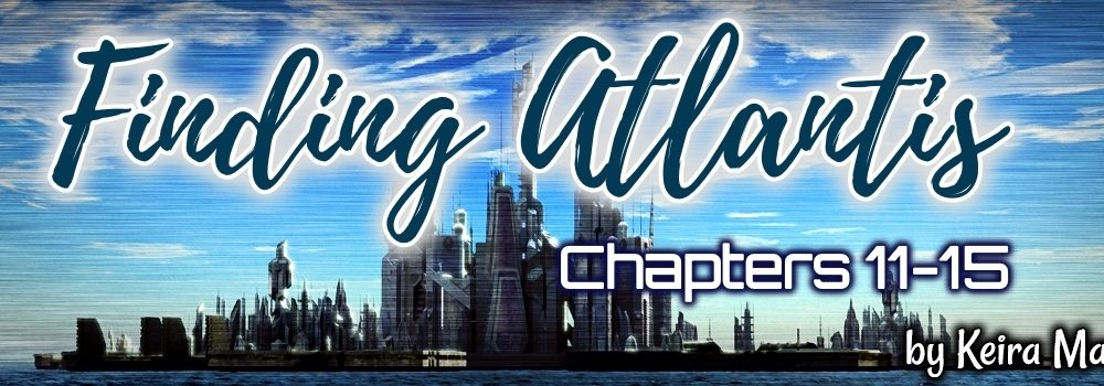Finding Atlantis-Chapters 11-15